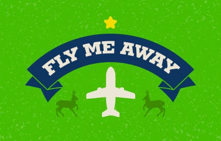 "Enter Our ""Fly Me Away"" Contest for a Chance to Win $2,500*"